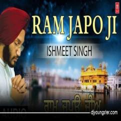 Ram Japo Ji Ishmeet Singh mp3