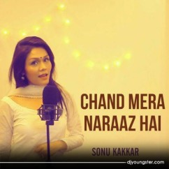 Chand Mera Naraaz Hai song download by Sonu Kakkar