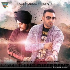 Something Different song download by Arsh Dhindsa,Sidhu Moosewala