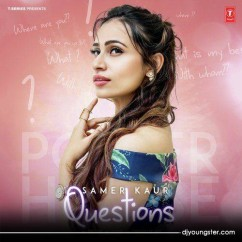 Questions song download by Samer Kaur