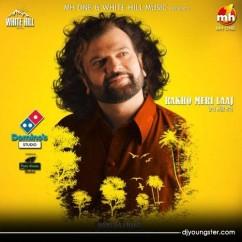 Rakho Meri Laaj song download by Hans Raj Hans