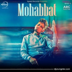 Mohabbat song download by Kambi Rajpuria