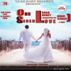 One Sided Love song download by Brar Honey,Karan Brar