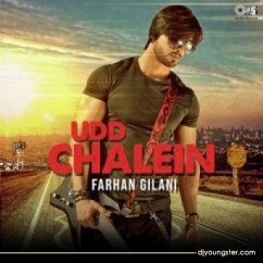 Udd Chalein song download by Farhan Gilani