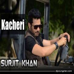 Kacheri song download by Surjit Khan