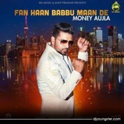 Fan Haan Babbu Maan De song download by Babbu Maan