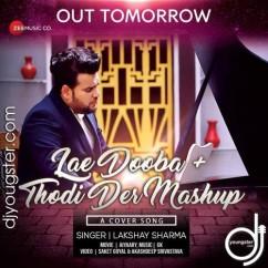 Lae Dooba Thodi Der Mashup song download by Lakshay Sharma