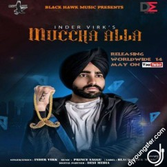 Muccha Alla song download by Inder Virk