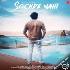 Sochde Nahi song download by Yuvraj Hans