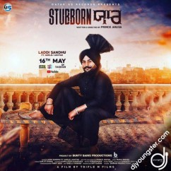 Stubborn Yaar song download by Laddi Sandhu