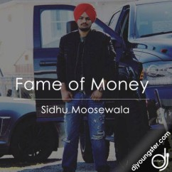 Fame Of Money song download by Sidhu Moosewala
