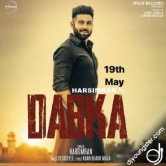 Dabka song download by Harsimran