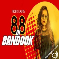 88 Di Bandook song download by Inder Kaur