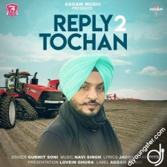 Reply 2 Tochan song download by Gurmit Soni