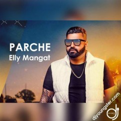 Parche song download by Elly Mangat