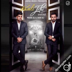 Kamli Jehi song download by Masha Ali,Shah Ali