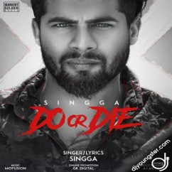 Do Or Die song download by Singga