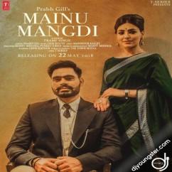 Mainu Mangdi song download by Prabh Gill