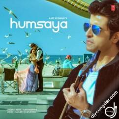 Humsaya song download by Ajay Keswani