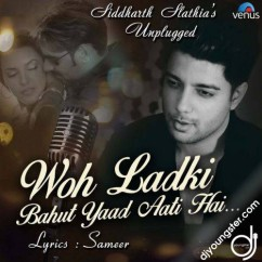 Woh Ladki Bahut Yaad Aati Hai Unplugged song download by Siddharth Slathia