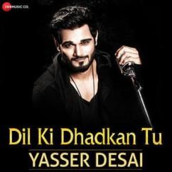 Dil Ki Dhadkan Tu Yasser Desai mp3