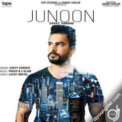 Junoon song download by Savvy Sandhu
