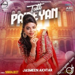 Tutt Paineyan song download by Jasmeen Akhtar