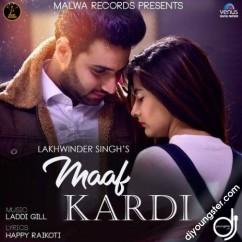 Maaf Kardi song download by Lakhwinder Singh
