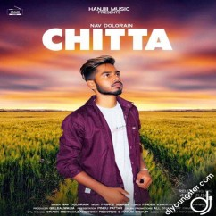 Chitta song download by Nav Dolorain