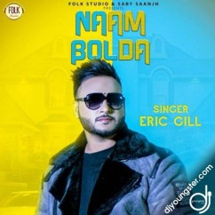 Naam Bolda song download by Eric Gill