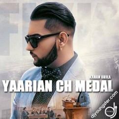 Yaarian Ch Medal song download by Karan Aujla