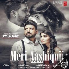 Meri Aashiquii song download by Balraj