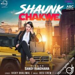 Shaunk Chakwe song download by Sandy Randhawa