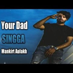 Your Dad song download by Singga