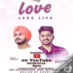 Love Less Life song download by Sukh Sandhu,Baljinder Baath