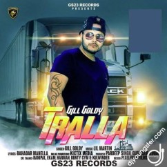 Tralla Leya song download by Gill Goldy