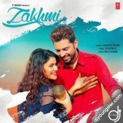 Zakhmi song download by Jashan Singh