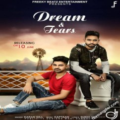 Dream & Tears song download by Karan Gill