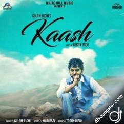 Kaash song download by Gulam Jugni