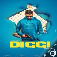 Diggi song download by Lucky Sethi