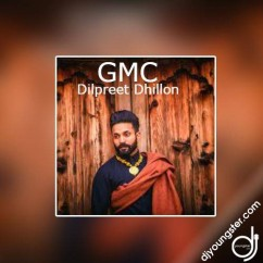 GMC song download by Dilpreet Dhillon