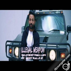 Illegal Weapon song download by Veet Baljit,Dilpreet Dhillon