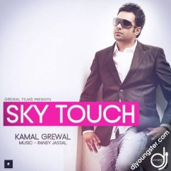 Sky Touch song download by Kamal Grewal