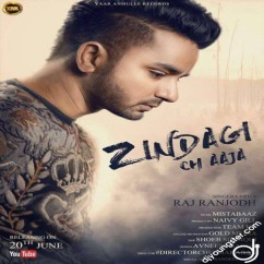 Zindagi Ch Aaja song download by Raj Ranjodh