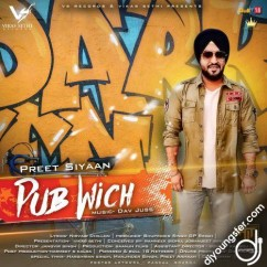 Pub Wich song download by Preet Siyaan