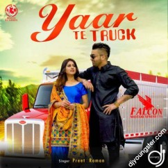 Yaar Te Truck song download by Preet Raman