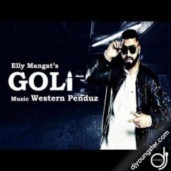 Goli song download by Elly Mangat