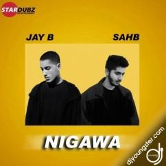 Nigawa song download by Jay B,Sahb