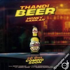 Thandi Beer song download by Honey Sarkar