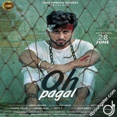 Oh Pagal song download by Aman Jaluria
